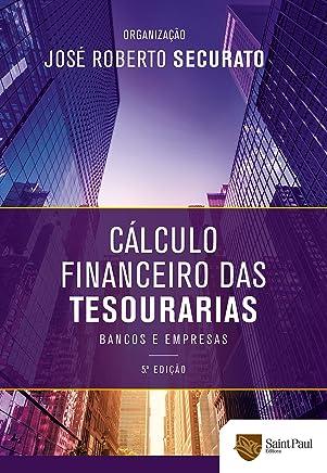 Cálculo Financeiro das Tesourarias - Bancos e Empresas - 5º Edição 2015