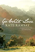 Go With Love: A Memoir about Love, Loss and Learning