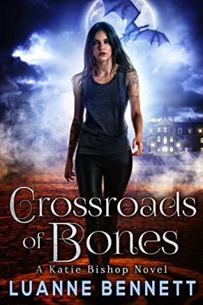 Crossroads of Bones (A Katie Bishop Novel Book 1) (English Edition)