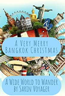 A Very Merry Bangkok Christmas: A Wide World to Wander (Thai Whispers Book 4)