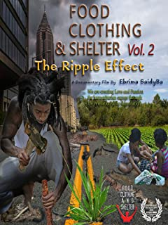 Food Clothing & Shelter: The Ripple Effect