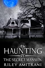 The Haunting of the Secret Mansion Kindle Edition