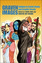 Graven Images: Religion in Comic Books & Graphic Novels