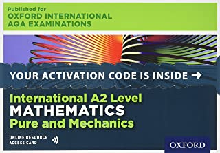 Oxford International AQA Examinations: International A2 Level Mathematics Pure and Mechanics: Online Textbook