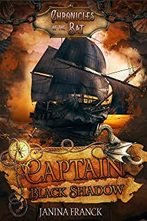 Captain Black Shadow (Chronicles of the Bat Book 1)