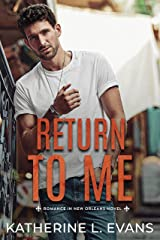 Return to Me: a Small Town Southern Romance (Romance in New Orleans Series Origin Story) Kindle Edition