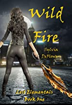 Wild Fire: Lost Elementals Book One