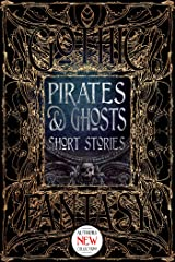 Pirates & Ghosts Short Stories (Gothic Fantasy) Kindle Edition
