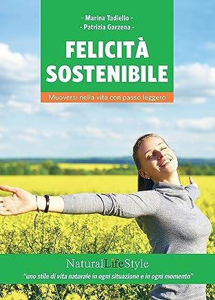 Felicità sostenibile: Muoversi nella vita con passo leggero