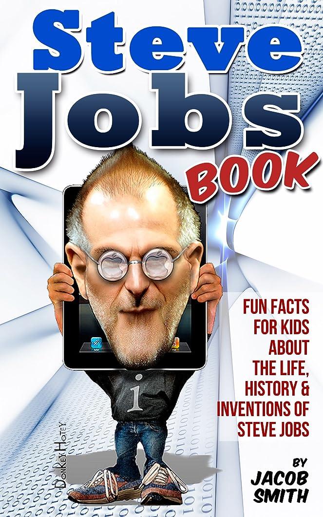 トリプル教室進捗Steve Jobs Book For Kids - Learn Fun Facts & The Story Of Steve Jobs (English Edition)