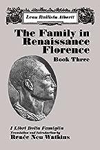 The Family in Renaissance Florence, Book Three: I Libri Della Famiglia