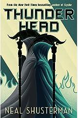 Thunderhead: Neal Shusterman (Arc of a Scythe Book 2) Kindle Edition