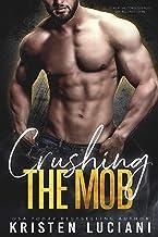 Crushing the Mob: A Dark Enemies to Lovers Mafia Romance (Ruthless Hearts Mafia Book 5)