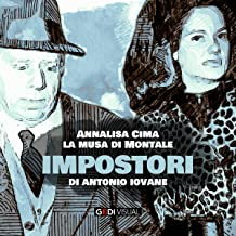 Annalisa Cima, la musa di Montale: Impostori 6