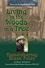 Living in the Woods in a Tree: Remembering Blaze Foley (English Edition)