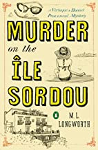 Murder on the Ile Sordou (Verlaque and Bonnet Provencal Mystery Book 4)