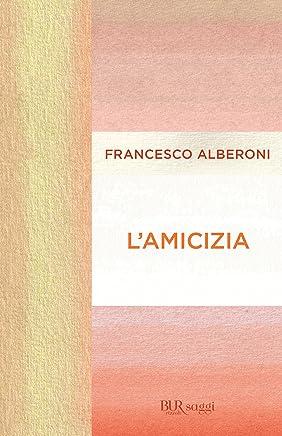 Lamicizia (BUR SAGGI)