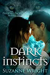 Dark Instincts (The Phoenix Pack Book 4) Kindle Edition