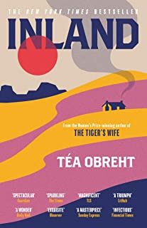 Inland: The New York Times bestseller from the award-winning author of The Tiger's Wife
