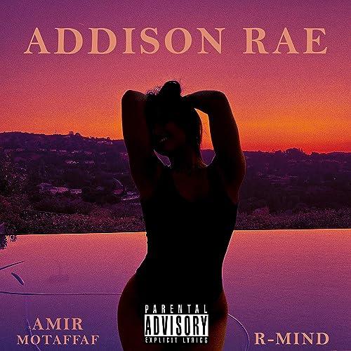 Addison Rae Explicit By Amir Motaffaf And R Mind On Amazon Music Amazon Com