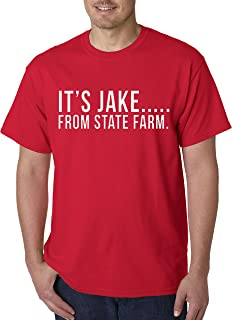 484 - Unisex T-Shirt It's Jake from State Farm Commercial Ad
