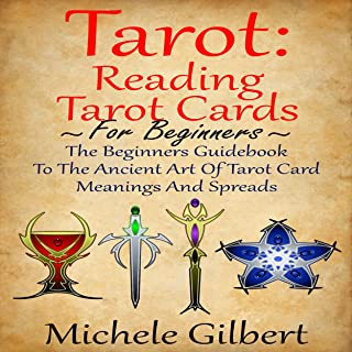 Tarot: Reading Tarot Cards: The Beginners Guidebook to the Ancient Art of Tarot Card Meanings and Spreads