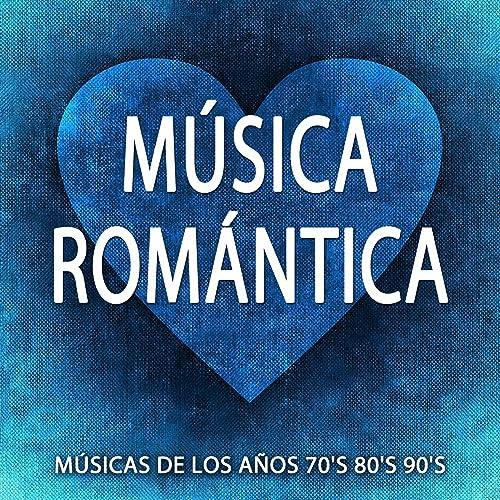 M 250 Sica Rom 225 Ntica Las Mejores Canciones Rom 225 Nticas Para Dedicar Y Hacer El Amor M 250 Sicas De Los