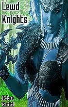 Lewd Knights: A Virtual Fantasy Romance Adventure (Lewd Saga Book 1)