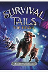 THE Survival Tails: The Titanic Kindle Edition