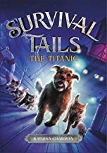 THE TITANIC (Survival Tails Book 1)