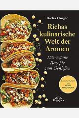 Richas kulinarische Welt der Aromen: 150 vegane Rezepte zum Genießen (German Edition) Kindle Edition