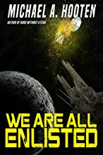 We Are All Enlisted (Enlisted Book 1)