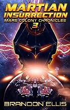 Martian Insurrection (Mars Colony Chronicles Book 3)