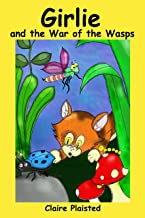 Girlie and the War of the Wasps (Girlie's Adventures Book 1)