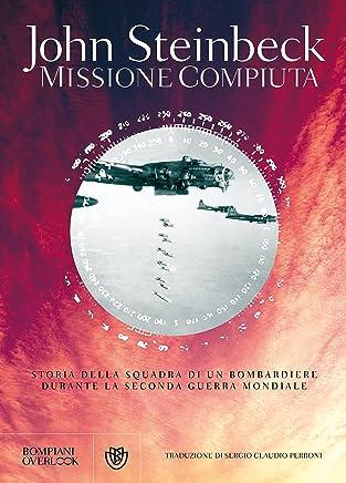 Missione compiuta: Storia della squadra di un bombardiere durante la Seconda Guerra Mondiale (Overlook)