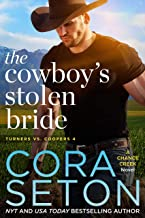 The Cowboy's Stolen Bride (Turners vs Coopers of Chance Creek Book 4)