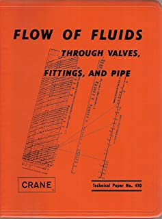 Flow of Fluids Through Valves. Fittings, and Pipe (Technical Paper No. 410 (21st Printing))