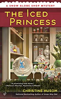 The Iced Princess (A Snow Globe Shop Mystery)