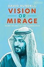 Vision or Mirage: Saudi Arabia at the Crossroads