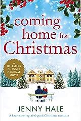 Coming Home for Christmas: A heartwarming feel good Christmas romance Kindle Edition
