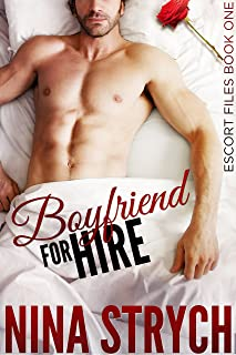 Boyfriend for Hire: A Stand-Alone Contemporary Romance (Escort Files Book 1)