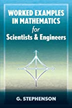 Worked Examples in Mathematics for Scientists and Engineers (Dover Books on Mathematics)