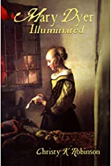 Mary Dyer Illuminated (The Dyers Book 1) Kindle Edition