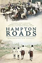 Hampton Roads: Remembering Our Schools (Vintage Images) (English Edition)