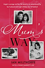 Mum's Way: A heartbreaking story of family, loss and love Kindle Edition