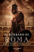 Il Barbaro di Roma (Roma Caput Mundi Vol. 3) (Italian Edition)