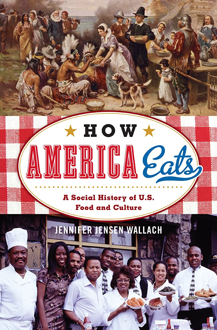 友情交通調子How America Eats: A Social History of U.S. Food and Culture (American Ways) (English Edition)