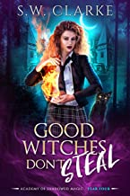 Good Witches Don't Steal (Academy of Shadowed Magic Book 4)