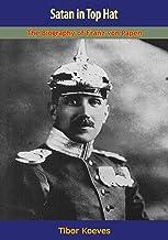 Satan in Top Hat: The Biography of Franz von Papen