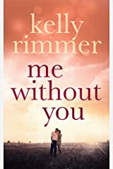 Me Without You (English Edition) Format Kindle